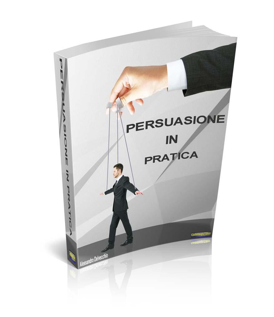 Persuasione in Pratica