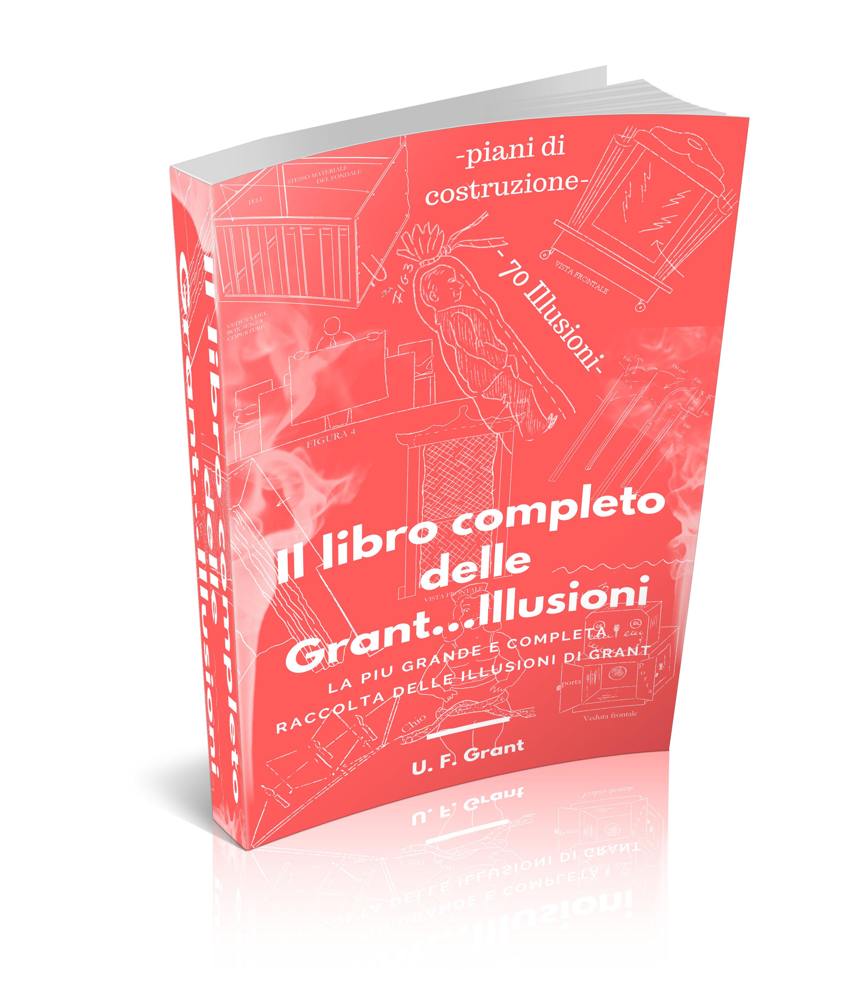 Il libro completo delle Grant…Illusioni