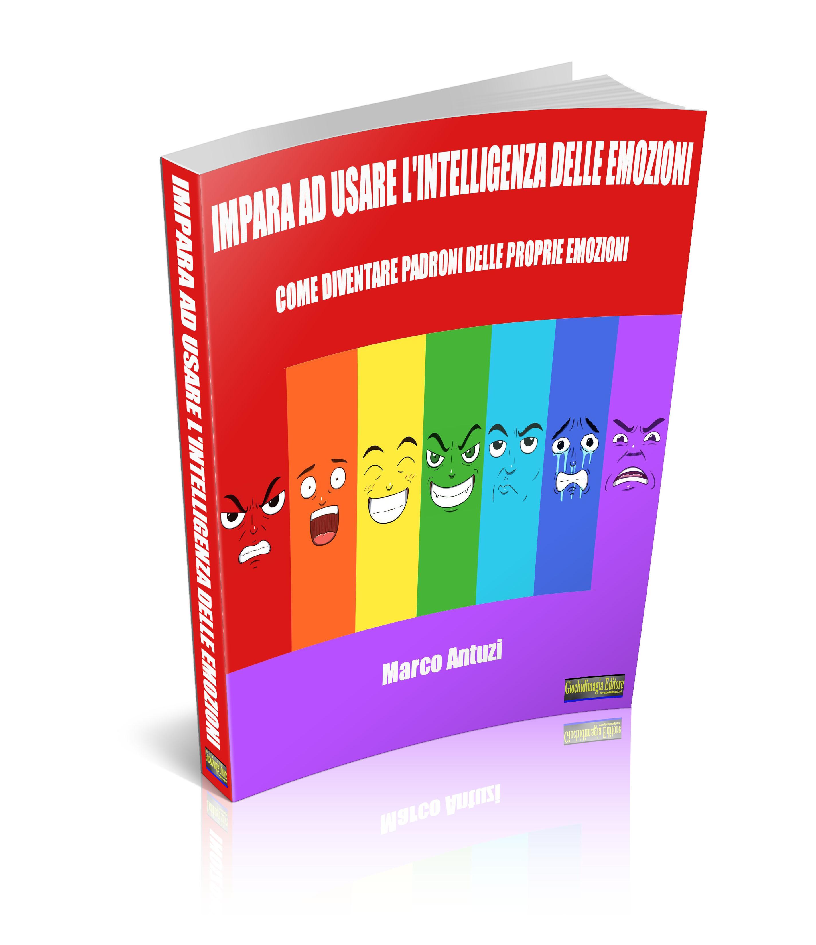 Impara ad usare l'intelligenza delle emozioni